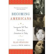 Becoming Americans by Lewis-Sebring Professor in Latin American and Latino Culture Ilan Stavans