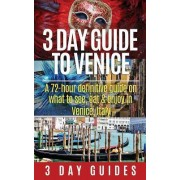 3 Day Guide to Venice by 3 Day City Guides