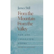 From the Mountain, from the Valley by James Still