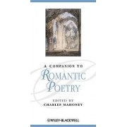 A Companion to Romantic Poetry by Charles Mahoney