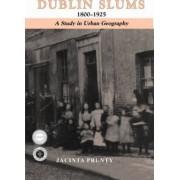Dublin Slums, 1800-1925 by Jacinta Prunty