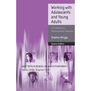 Working with Adolescents and Young Adults 2008 by Stephen Briggs