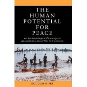 The Human Potential for Peace by Douglas P. Fry