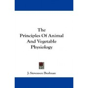 The Principles of Animal and Vegetable Physiology by J Stevenson Bushnan