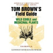 Wild Edible and Medicinal Plants by Tom Brown