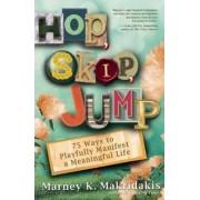 Hop Skip Jump by Marney K. Makridakis