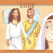 Why Do We Celebrate Easter? by Mark I Sutherland