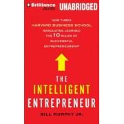 The Intelligent Entrepreneur by Jr Bill Murphy
