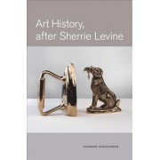 Art History, After Sherrie Levine by Howard Singerman