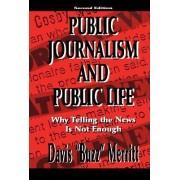 Public Journalism and Public Life by Davis Merritt