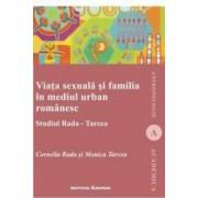 Viata Sexuala Si Familia In Mediul Urban Romanesc - Cornelia Rada Si Monica Tarcea
