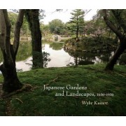 Japanese Gardens and Landscapes, 1650-1950 by Wybe Kuitert