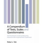 A Compendium of Tests, Scales and Questionnaires by Robyn L. Tate