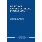 Basics of Laser Material Processing by A. G. Grigoryants