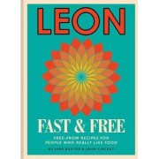 Leon Fast & Free: Free-From Recipes for People Who Really Like Food by Jane Baxter