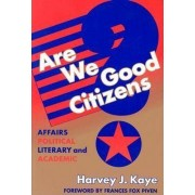 Are We Good Citizens? by Harvey J. Kaye