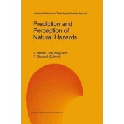Prediction and Perception of Natural Hazards by Jr. Jaromir Nemec