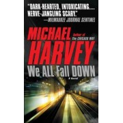 We All Fall Down by Mr Michael Harvey