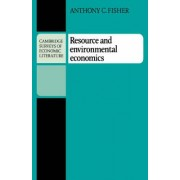 Resource and Environmental Economics by Anthony C. Fisher