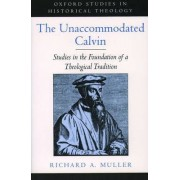 The Unaccommodated Calvin by Richard A. Muller