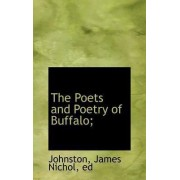 The Poets and Poetry of Buffalo; by John Johnston