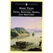 Tales, Speeches, Essays and Sketches by Mark Twain