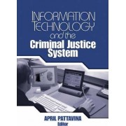 Information Technology and the Criminal Justice System by April Pattavina