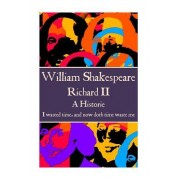 William Shakespeare - Richard II: I Wasted Time, and Now Doth Time Waste Me.