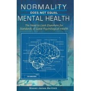 Normality Does Not Equal Mental Health by Steven James Bartlett
