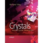 Crystals and Crystal Structures by R.J.D. Tilley