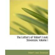 The Letters of Robert Louis Stevenson, Volume 1 by Robert Louis Stevenson