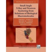 Small Angle X-Ray and Neutron Scattering from Solutions of Biological Macromolecules by Dmitri I. Svergun