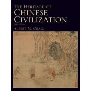 The Heritage of Chinese Civilization by Albert M. Craig