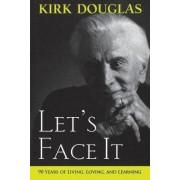 Let's Face it by Kirk Douglas