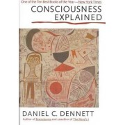Consciousness Explained by Claire Dennett