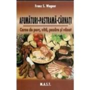 Afumaturi pastrama carnati - Franz S. Wagner
