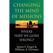 Changing the Mind of Missions by James F Engel