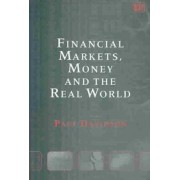 Financial Markets, Money and the Real World by Paul Davidson