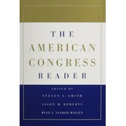 The American Congress 7ed and the American Congress Reader Pack Two Volume Paperback Set: AND The American Congress Reader Pack by Steven S. Smith