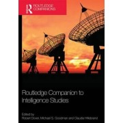 Routledge Companion to Intelligence Studies by Robert Dover