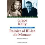 Grace Kelly – Rainier al III-lea de Monaco - Pro ed