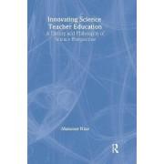 Innovating Science Teacher Education by Mansoor Niaz