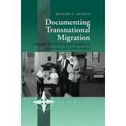 Documenting Transnational Migration by Richard T. Antoun