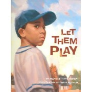 Let Them Play by Margot Theis Raven