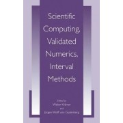Scientific Computing, Validated Numerics, Interval Methods by Walter Kr