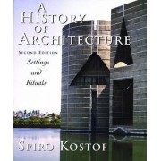 The History of Architecture by Spiro Kostof
