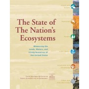 The State of the Nation's Ecosystems by and the Environment Economics H. John Heinz III Center for Science