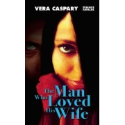 The Man Who Loved His Wife by Vera Caspary