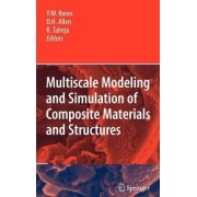 Multiscale Modeling and Simulation of Composite Materials and Structures by Y.W. Kwon