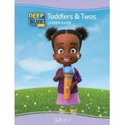 Deep Blue Kids Toddlers & Twos Leader's Guide Fall 2017